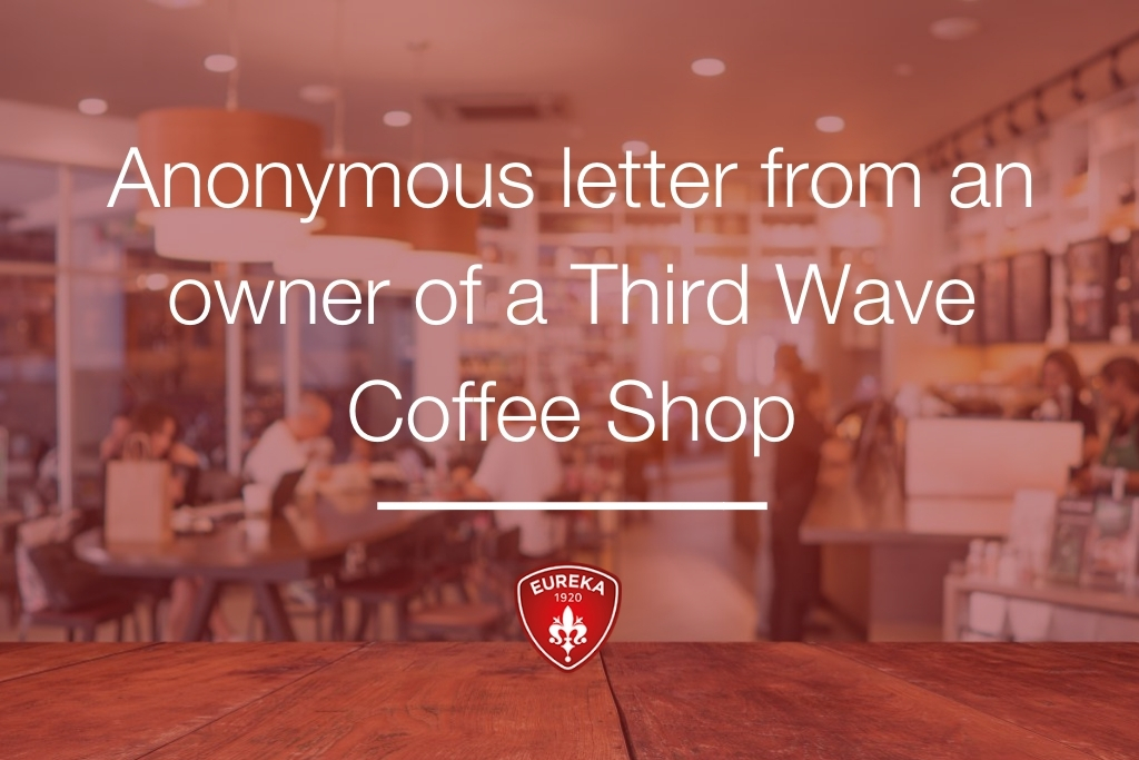 Anonymous letter from an owner of a Third Wave Coffee Shop