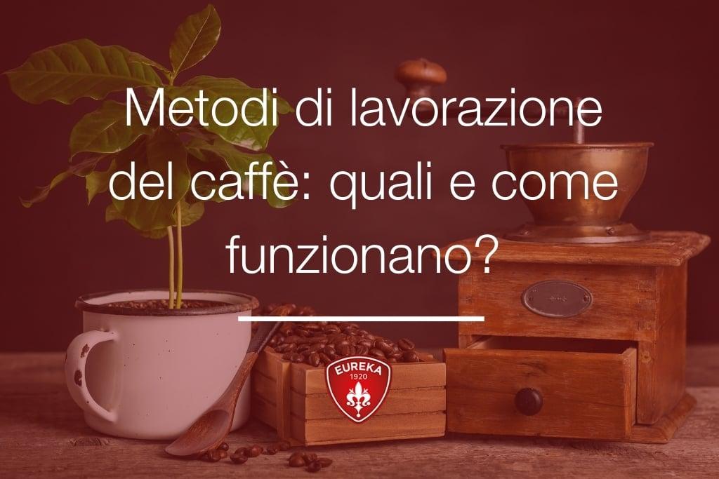 Metodi-di-lavorazione-del-caffè