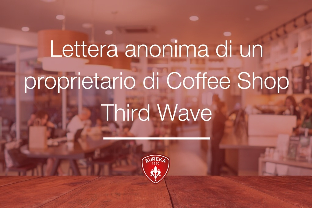 Lettera anonima di un proprietario di Coffee Shop Third Wave