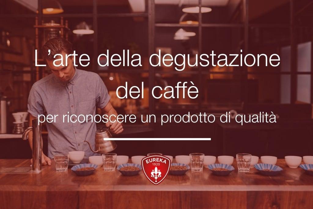 arte della degustazione del caffe